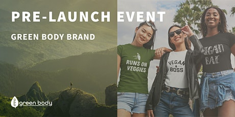 Green Body Brand Pre-Launch Party tickets
