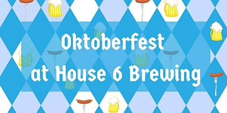 Oktoberfest at House 6 Brewing tickets