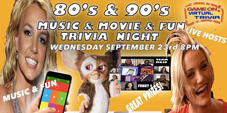 80s & 90s  Music & Movies & More TRIVIA  NIGHT  Virtual Play Great Prizes tickets