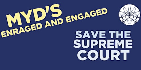Enraged and Engaged - Save the Supreme Court tickets