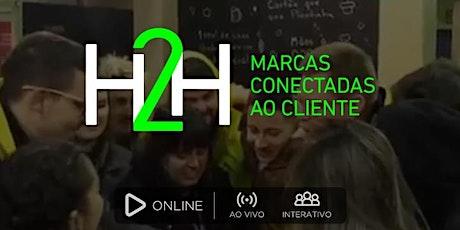 H2H | Marcas Conectadas ao Cliente ingressos