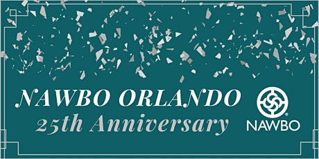 NAWBO Orlando is Celebrating 25 Years! Two Events to Choose From tickets
