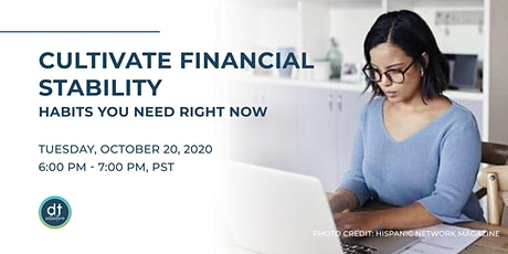 Cultivate Financial Stability: Habits You Need Right Now tickets