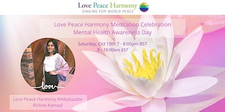 Love Peace Harmony Celebration Meditation for Mental Health Day tickets