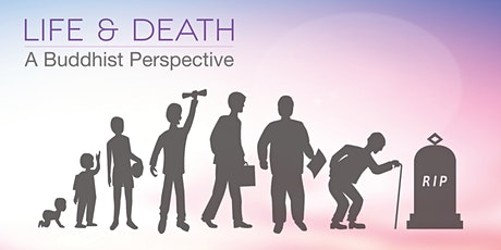 Life & Death - A Buddhist Perspective tickets