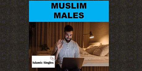 MUSLIM PROFESSIONALS MEN WANTED ONLINE/VIRTUAL GROUPED AGES MARRIAGE EVENT tickets
