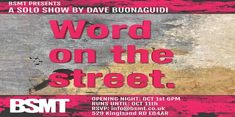 BSMT presents 'WORD ON THE STREET' a solo show by Dave Buonaguidi tickets