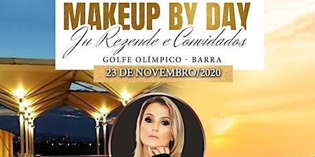 Makeup By Day Ju Rezende e Convidados ingressos