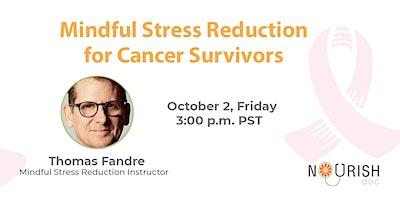 Mindful Stress Reduction for Cancer Survivors