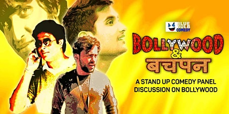 Bollywood & बचपन - Stand-Up Comedy Panel Discussion on Bollywood billets
