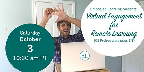 Virtual Engagement for Remote Learning – ECE Professionals (ages 3-8) tickets