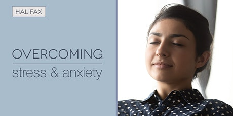Overcoming Stress & Anxiety - meditation classes in Halifax tickets