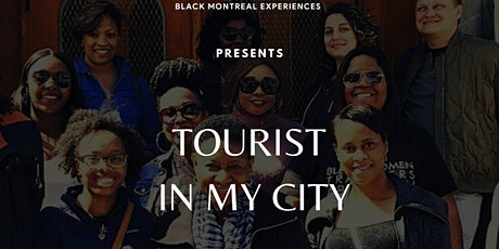 TOURIST IN MY CITY - TOURISTE DANS MA VILLE tickets