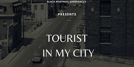 TOURIST IN MY CITY - TOURISTE DANS MA VILLE PT.2 tickets
