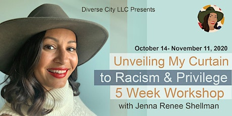 Unveiling My Curtain to Racism and Privilege (5 Week Workshop) tickets