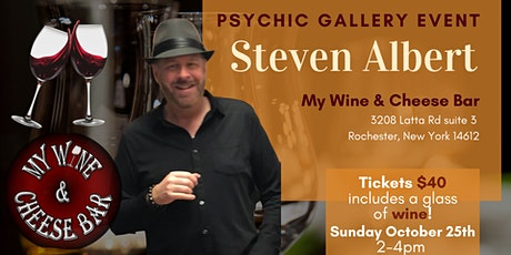 Steven Albert: Psychic Medium Gallery Event  My Wine and Cheese Bar tickets