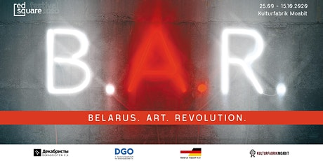 Belarus. Art. Revolution. Ausstellungseröffnung Tickets