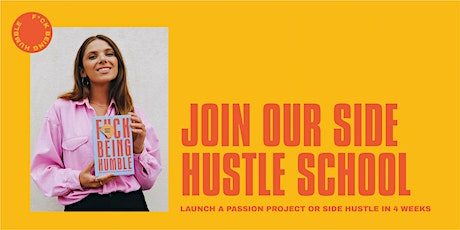 F*ck Being Humble: Side Hustle School with Stef Sword-Williams tickets