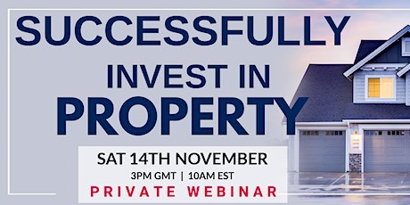 How to Successfully Invest in Property | Private Webinar tickets