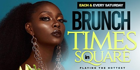 BRUNCH IN Times Square ( SATURDAYS ) #MARKIE2FRESH tickets