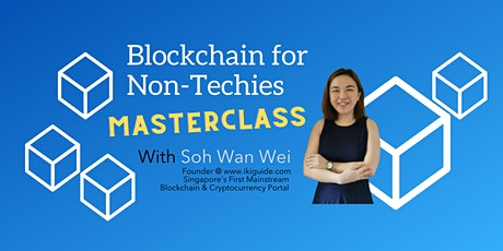 Masterclass: Blockchain for Non-Techies tickets