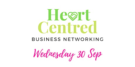 30 Sep Heart Centred Business Networking - online event tickets