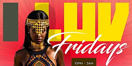 I LUV FRIDAYS  Everyone FREE with RSVP  before 12am |  ATLANTA tickets