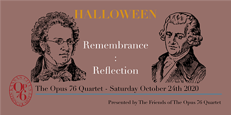 Halloween: Remembrance & Reflection - The Opus 76 Quartet tickets