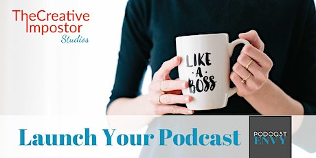 Podcast Envy: Launch Your Podcast Online Workshop tickets