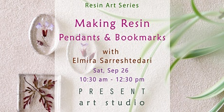 Making Resin Pendants  & Bookmarks with Elmira - Sep 26, 10:30 am -12:30 pm tickets