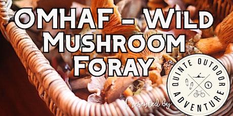 OMHAF - Wild Mushroom Foray tickets