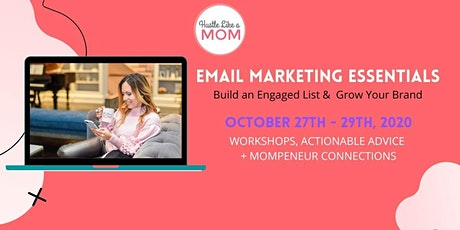 Hustle Like a Mom – Email Marketing Essentials - momprenuer mingle + learn tickets