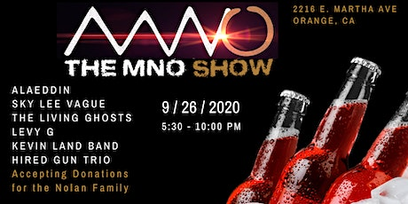The MNO Show:  Charity Event - Support the NOLAN family tickets