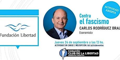 CLUB DE LA LIBERTAD - CONFERENCIA EXCLUSIVA - CARLOS RODRIGUEZ BRAUN entradas