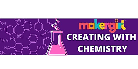 MakerGirl Virtual Session: Creating with Chemistry tickets