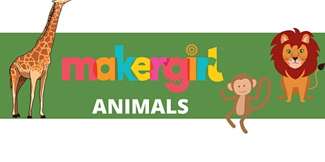 MakerGirl Virtual Session: Animals tickets