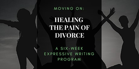 Moving On: Healing the Pain of Divorce Through Expressive Writing tickets