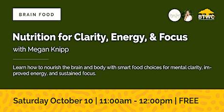 Brain Food: Nutrition for Clarity, Energy, & Focus tickets