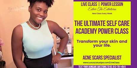 The Ultimate Self Care Academy Power Class - Clear, Smooth, Even Skin tickets