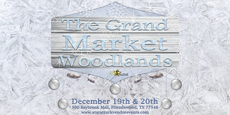 The Grand Market Woodlands December 19th & 20th tickets