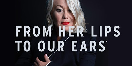FROM HER LIPS TO OUR EARS tickets