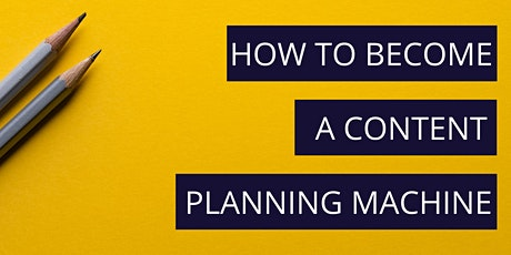 How To Become A Social Media Content Planning Machine tickets