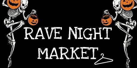 RAVE NIGHT MARKET tickets