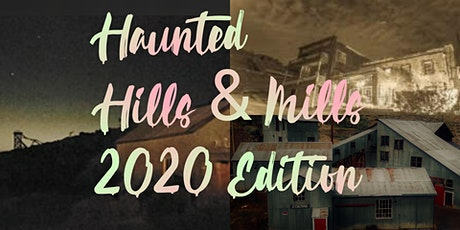 Haunted Hills and Mills - 2020 Edition tickets