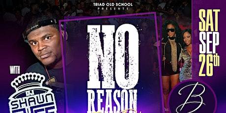 No Reason Evening Party w/ DJ Shaun Nyce tickets