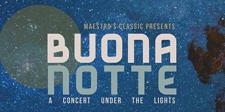 BUONA NOTTE- A Concert Under the Lights tickets
