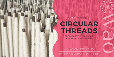 Circular Threads - From Fast to Circular Fashion in Aotearoa tickets