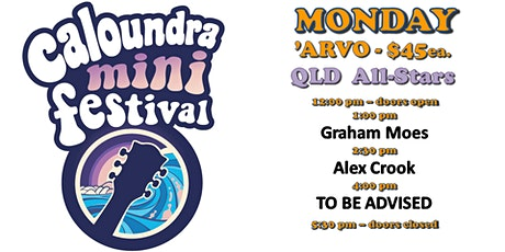 Caloundra Mini Music Festival 2020 - MONDAY AFTERNOON Session (18+ event) tickets