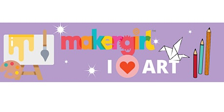 MakerGirl Virtual Session: I <3 Art tickets