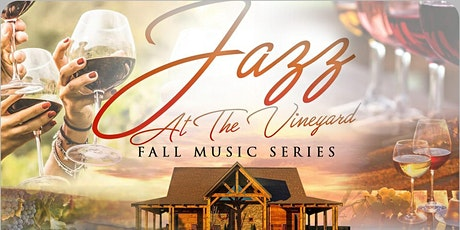 Jazz At The Vineyard - Fall Series - Reggie Graves tickets